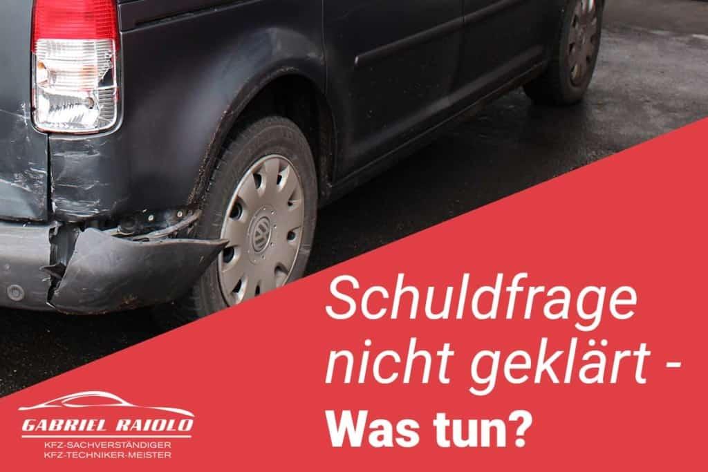 Schuldfrage nicht geklärt - Kfz Gutachter Raiolo Hamburg