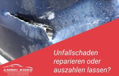 Unfallschaden reparieren oder auszahlen lassen