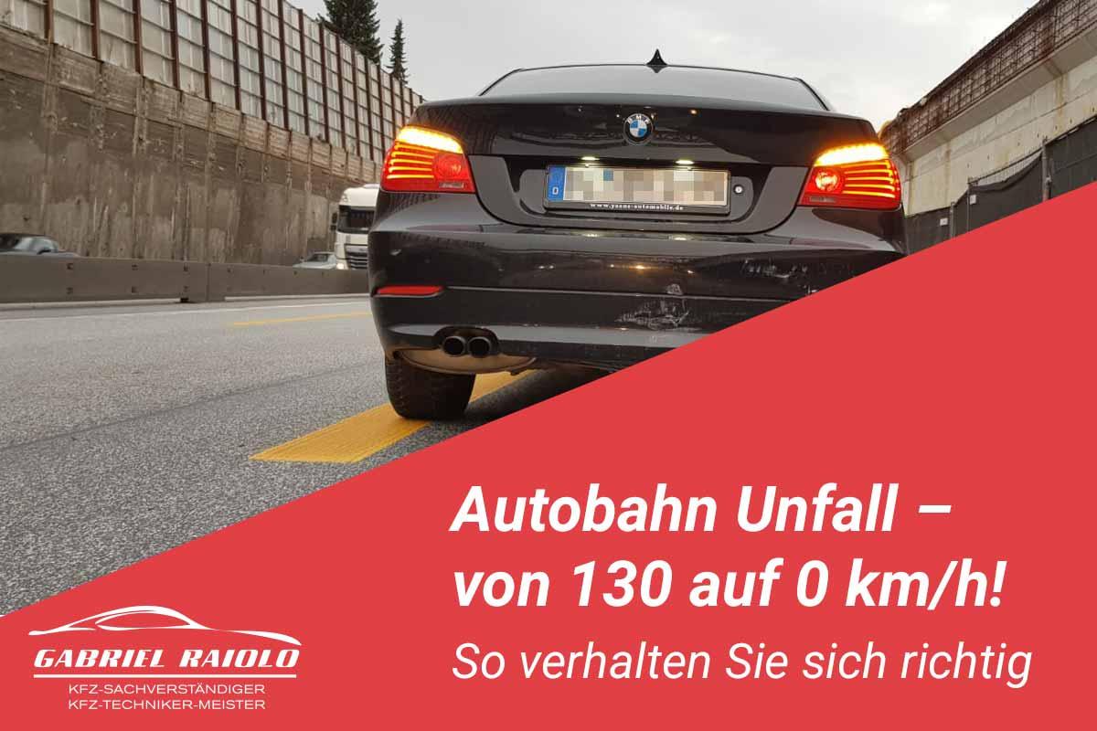 autobahn unfall - Autobahn Unfall – von 130 auf 0 km/h! So verhalten Sie sich richtig