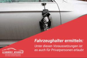 fahrzeughalter ermitteln schaden 300x201 - 5 Minuten für ein Update zur Schadensregulierung: Danach sind Sie als Geschädigter für den Ernstfall perfekt vorbereitet!