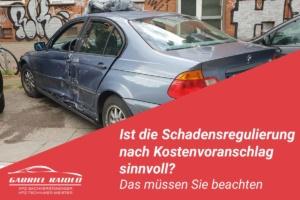 schadensregulierung nach kostenvoranschlag 300x200 - Kfz Gutachten: Grundlage, um nach einem Autounfall den Schaden zu beziffern
