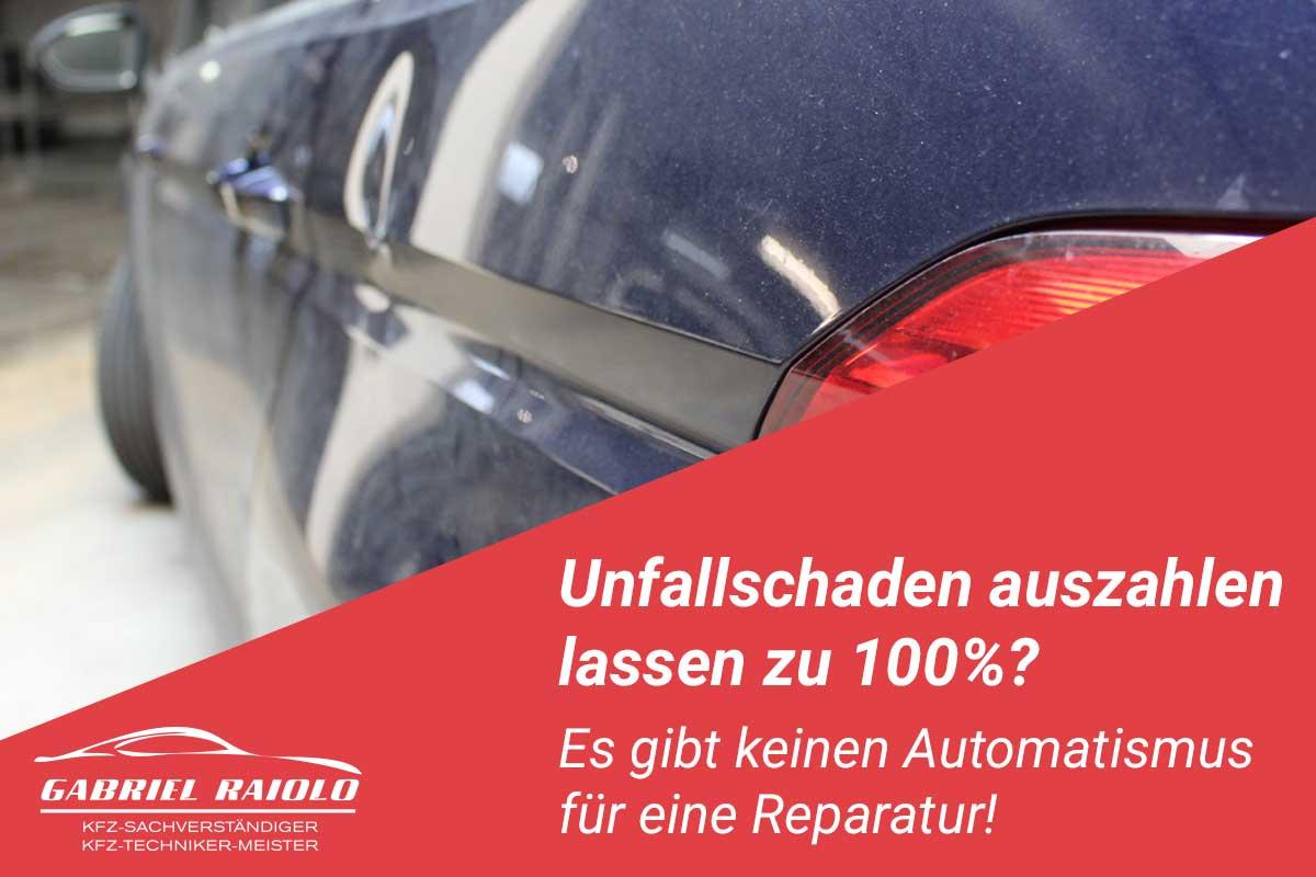 unfallschaden auszahlen lassen - Unfallschaden auszahlen lassen zu 100%? Es gibt keinen Automatismus für eine Reparatur!