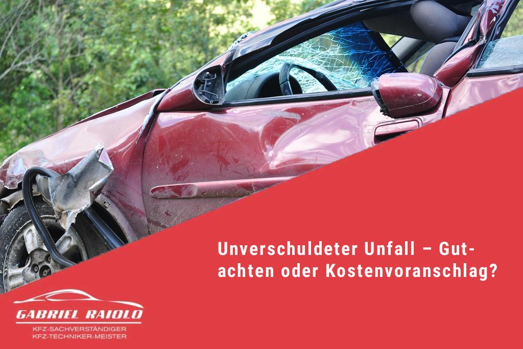 unverschuldeter unfall gutachter oder kostenvoranschlag - Unverschuldeter Unfall – Gutachten oder Kostenvoranschlag?