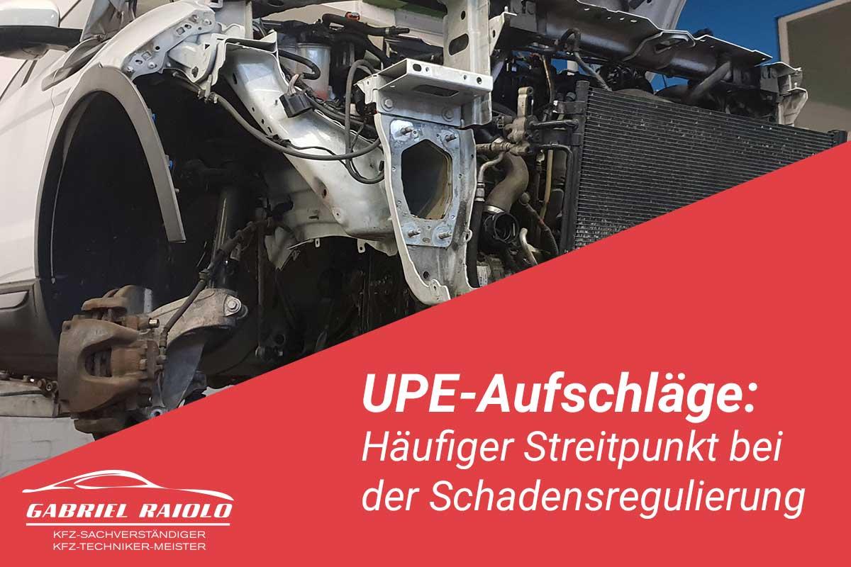 upe aufschlaege - UPE-Aufschläge: Häufiger Streitpunkt bei der Schadensregulierung