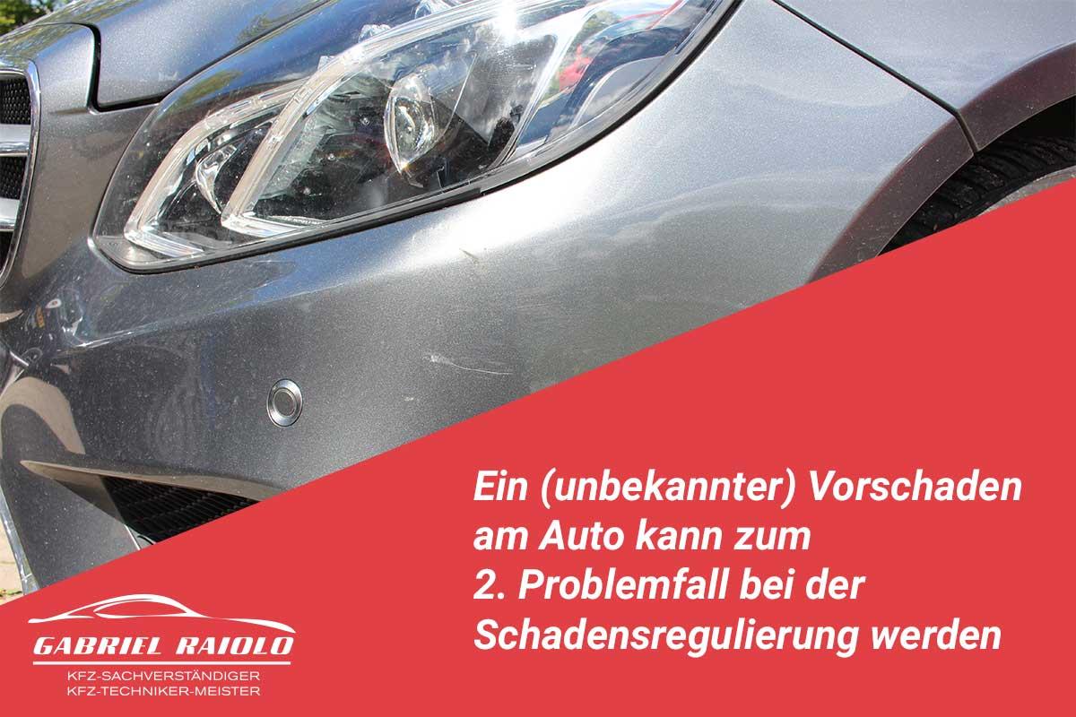 vorschaden - Ein (unbekannter) Vorschaden am Auto kann zum 2. Problemfall bei der Schadensregulierung werden